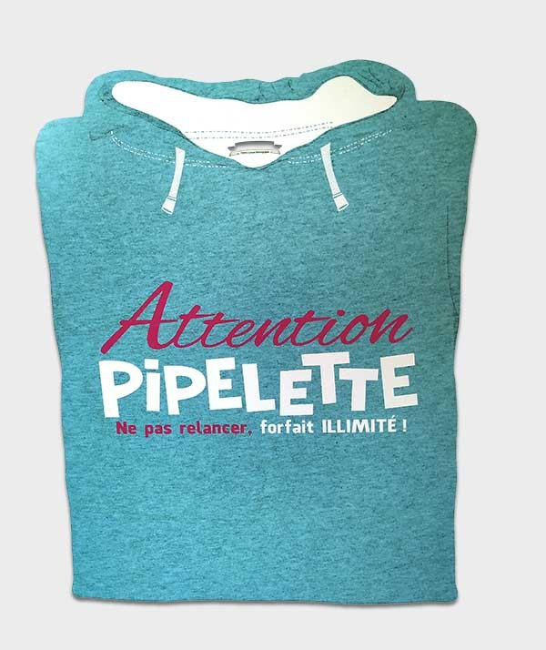"Sweat "" Attention Pipelette"""