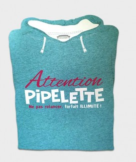 "Sweat bleu "" Attention Pipelette"""