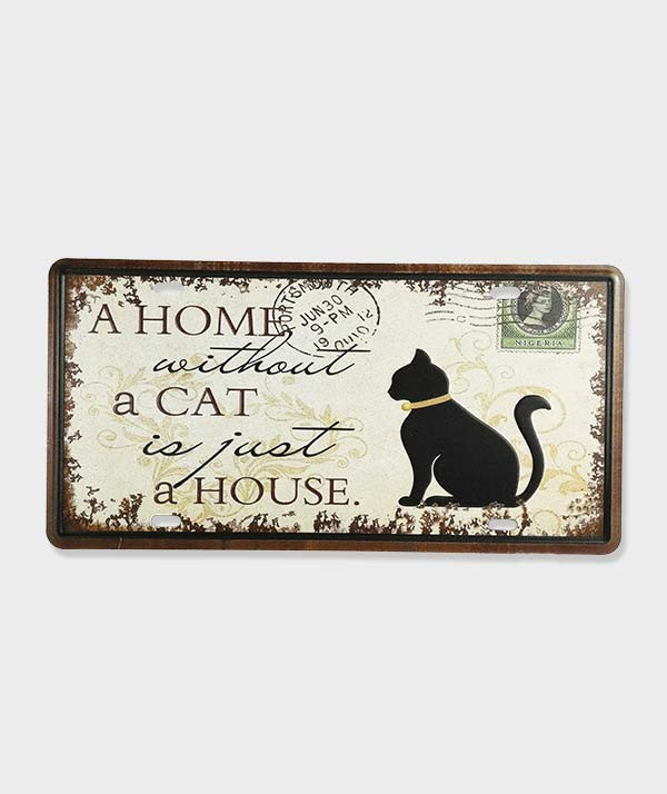 "Plaque d'immatriculation ""A home without a cat is just a house"""