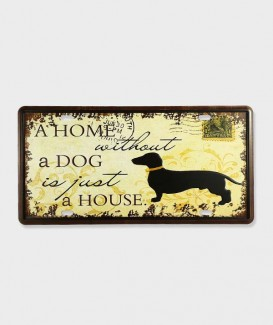 "Plaque d'immatriculation ""home without a dog is just a house"""