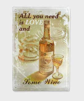 Plaque Metal vintage All You Need is Love And Some Wine