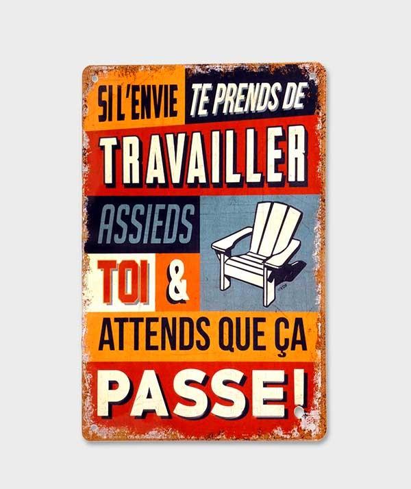 Plaque Métal Décorative vintage Si l'Envie te prends de Travailler